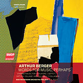 Arthur Berger: Words for Music, Perhaps by Various Artists