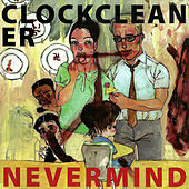 Nevermind by Clockcleaner