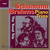 Schumann, Brahms Piano Trios by The Yuval Trio