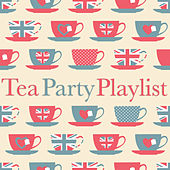 Tea Party Playlist de Various Artists