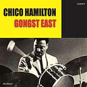 Gongst East by Chico Hamilton