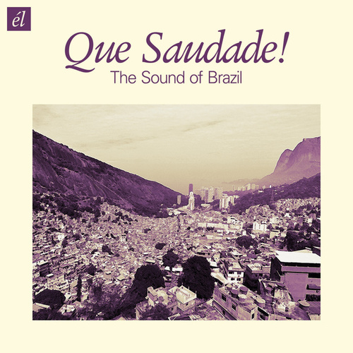 Que Saudade! - The Sound of Brazil by Various Artists