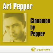 Cinnamon by Pepper by Art Pepper