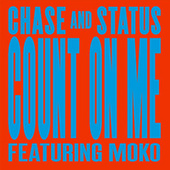 Count On Me (Remixes) di Chase & Status