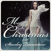 Merry Christmas With Stanley Turrentine by Stanley Turrentine