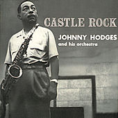 Castle Rock (Remastered) by Johnny Hodges