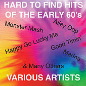 Hard to Find Hits of the Early 60's - Featuring: Alley Oop, Monster Mash, Marina, Good Timin' & Many Others de Various Artists