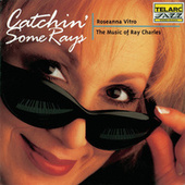 Catchin' Some Rays: The Music Of Ray Charles by Roseanna Vitro