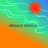 Orgullo Tropical by Various Artists