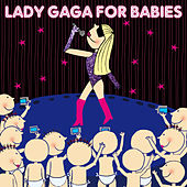 Lady Gaga For Babies by Sweet Little Band