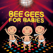 Bee Gees For Babies by Sweet Little Band