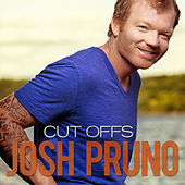 Cut Offs by Josh Pruno