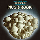 Mush-Room by The Residents