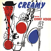 Creamy (Remastered) by Johnny Hodges