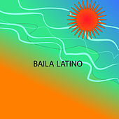 Baila Latino by Various Artists