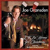 I'll Be Home for Christmas by Joe Gransden