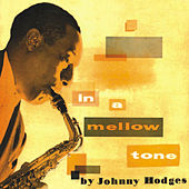 In a Mellow Tone (Remastered) by Johnny Hodges