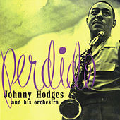 Perdido (Remastered) by Johnny Hodges