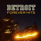 Detroit - Forever Hits by Various Artists