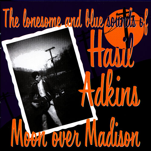 Moon Over Madison by Hasil Adkins