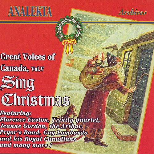 Great Voices Of Canada, Vol. 5: Sing Christmas (Les Grandes Voix Du Canada, Vol. 5: Chantent Noël) by Various Artists