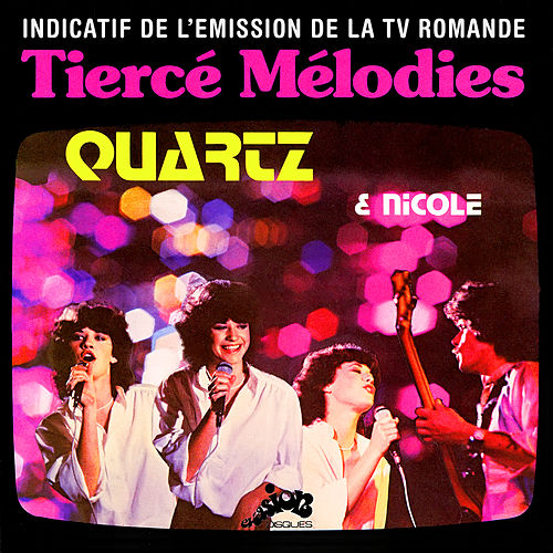 Tiercé mélodies (Indicatif de l'émission de la TV romande) [Evasion 1979] - Single by Quartz