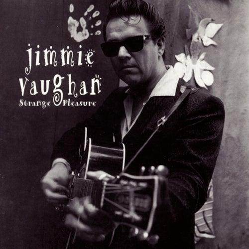 Strange Pleasure by Jimmie Vaughan
