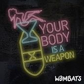 Your Body Is A Weapon de The Wombats