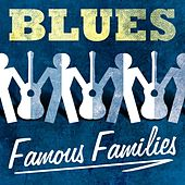 Blues: Famous Families de Various Artists