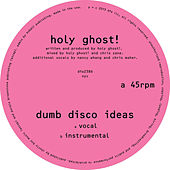 Dumb Disco Ideas by Holy Ghost!