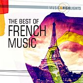 Music & Highlights: The Best of French Music by Various Artists