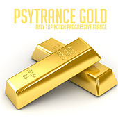 PsyTrance Gold (Only Top Notch Progressive Trance) von Various Artists