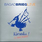 Karamba (Le canard déchainé - Breton Pipe Band - Celtic Music from Brittany ) (Live) de Bagad Brieg