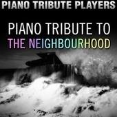 Piano Tribute to The Neighbourhood by Piano Tribute Players