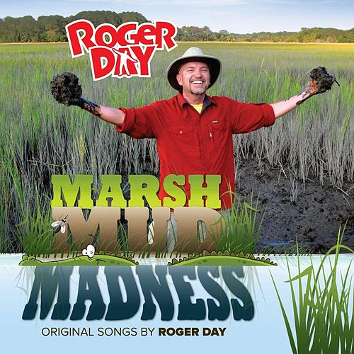 Marsh Mud Madness by Roger Day