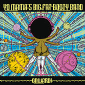 Onward! by Yo Mama's Big Fat Booty Band