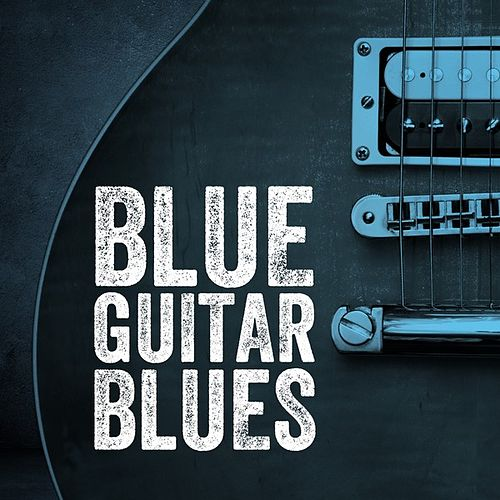 Blue Guitar Blues by Various Artists