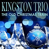 The Old Christmas Train de The Kingston Trio