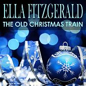 The Old Christmas Train by Ella Fitzgerald