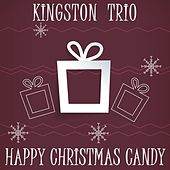 Happy Christmas Candy de The Kingston Trio
