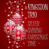 Silver Shining Christmas Time de The Kingston Trio