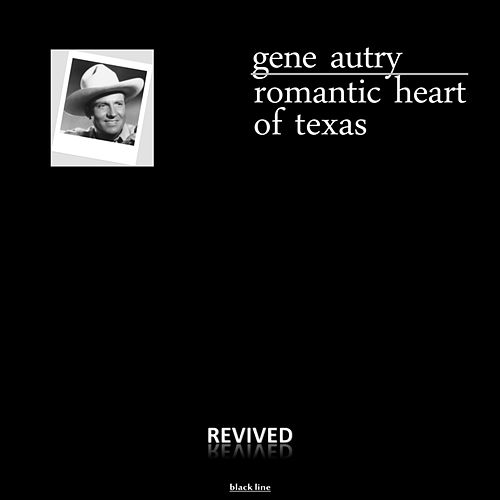Romantic Heart Of Texas by Gene Autry