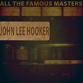 All the Famous Masters by John Lee Hooker