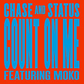 Count On Me di Chase & Status