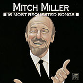 16 Most Requested Songs by Mitch Miller