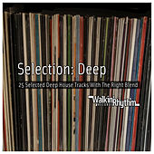 Selection : Deep - 25 Selected Deep House Tracks With the Right Blend by Various Artists