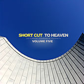 Short Cut to Heaven, Vol. 5 - Deep Trance Tunes by Various Artists
