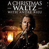 A Christmas Waltz with André Rieu by André Rieu