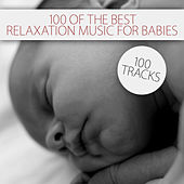 100 of the Best Relaxation Music for Babies by Various Artists