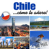 Chile... Cómo Te Añoro! de Various Artists